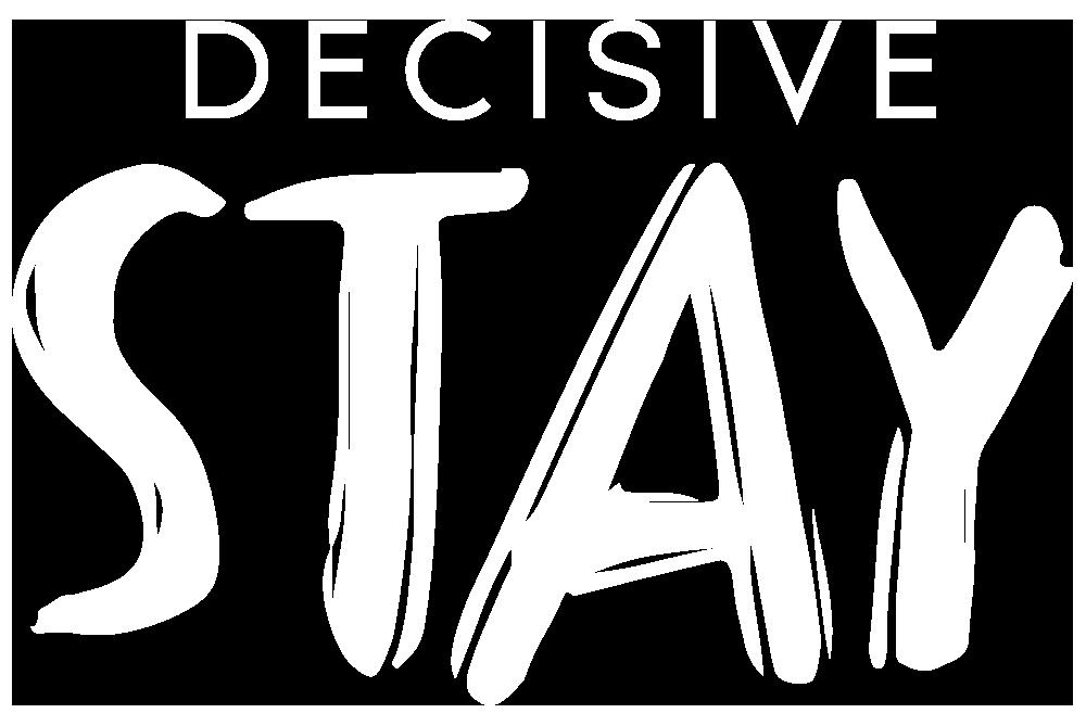 Decisive Stay